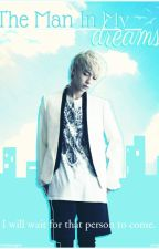 The Man In My Dreams [TeenTop Fanfiction] by FantasticYeoja