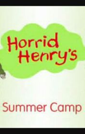 Horrid Henry's Summer Camp by asghari