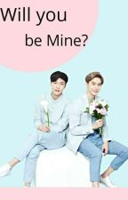 Will you be Mine? by For_JunMyeon