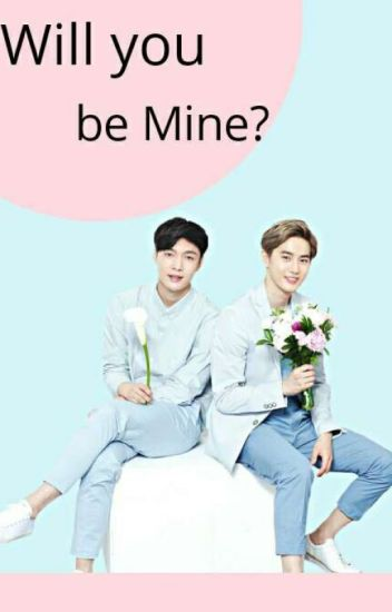 Will you be Mine? [ completed ]