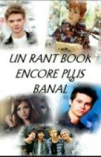Un Rant Book Encore Plus Banal by omb_bubble12