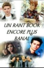 Un Rant Book Encore Plus Banal by CookiieKrisp