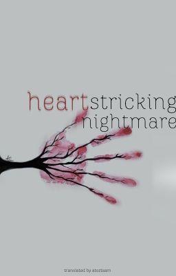 Đọc truyện heartstricking nightmare