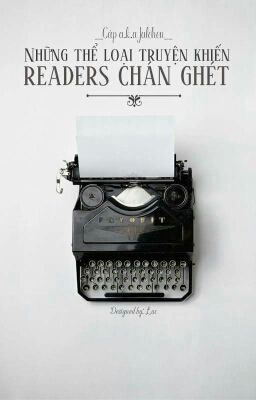 Những Thể Loại Truyện Khiến Readers Chán Ghét