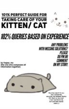 The Perfect Guide For Taking Care Of Your Kitten/ Cat by freppelle