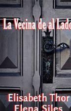 La Vecina de al Lado por Elisabeth Thor y Elena Saavedra by ElenaSaavedraSiles