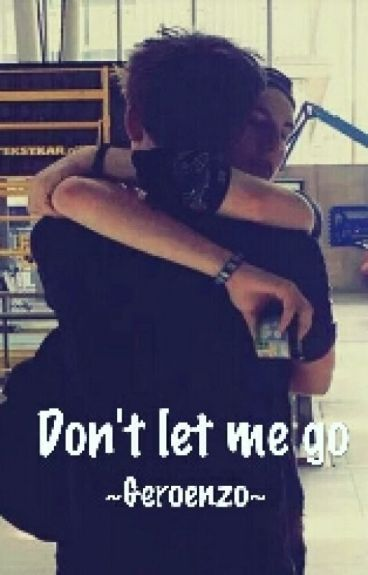 Don't let me go ~Geroenzo~