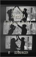 Solo Una Scommessa O Qualcosa Di Piu 2 by occhidighiaccio14