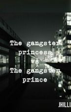 The Gangster Princess Vs The Gangster Prince by jhilliane_112