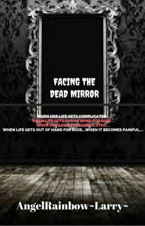 Facing The Dead Mirror**ON HALT** by AmazinSTORYManiacXD
