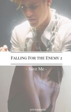 Falling For The Enemy 2 • Save Me - J.M [ BWWM ] by yovngmami