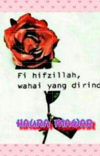 Fi Hifzillah Wahai Yang Dirindu|√  by HauraMawar