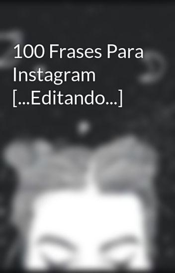 100 Frases Para Instagram Editando Saaan Wattpad