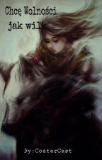 Chcę wolności,jak wilk by CosterCast
