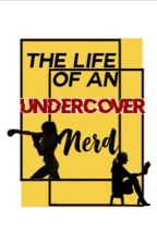 The Life Of An Undercover Nerd by Jackie428403