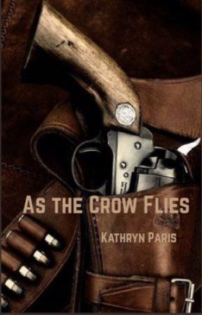 As the Crow Flies by kparis93