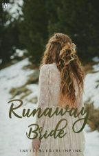 Runaway Bride (COMPLETED) by invisiblegirlinpink