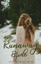 Runaway Bride (COMPLETED) by invisiblegirlinpink