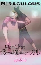 MariChat BreakDance AU by ayrabari1