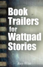 Book Trailers for Wattpad Stories by RacyWilde