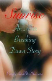 Sunrise: After Breaking Dawn by PurpleAndBlueUnicorn