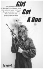 Girl Got A Gun by ugheh_