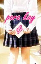 PARA KAY SIR (One Shot) by Emeyeyrayter