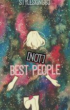 [Not] Best People by stylesking83