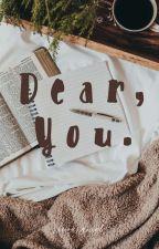 Dear You  by xxrnbglxx