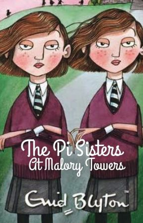 The Pi Sisters at Malory Towers by the_pi_sisters