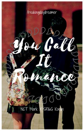 You Call It Romance