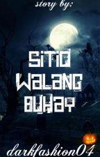 sitio walang buhay (Completed) by darkfashion04