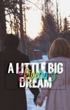 A Little Big Dream || Rivetra by LeviMySexyHeichou