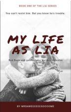 -My life as Lia- Badboys und gebrochene Herzen inklusieve by MrsAweeeeeesoooome
