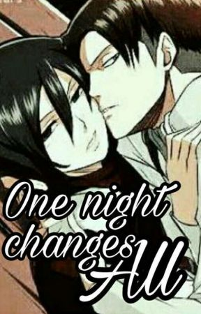 [ENG] One night changes all. [LeviMika] [RivaMika] ♥ by invisibleshinigami