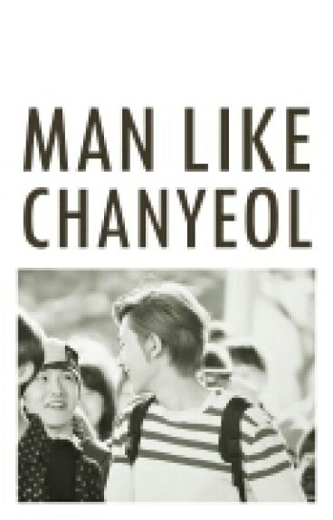 [CHANBAEK] Man Like Chanyeol