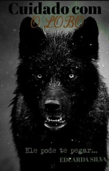 Cuidado Com O Lobo ( Retirada Para Revisão No Dia 20/06  ).