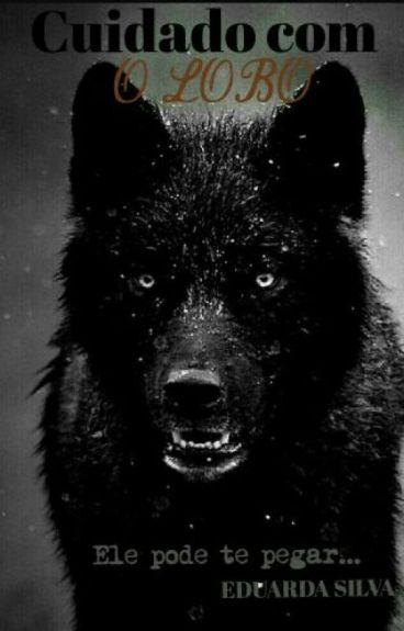 Cuidado Com O Lobo ( Em Revisão ).