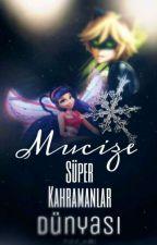 """MUCİZE ! """"Süper Kahramanlar Dünyası""""[Tamamlandı] by -Writer_Vailia-"""