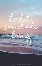 Kahit Sandali Lang by boozeandmischief