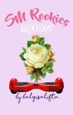SM Rookies (Groupchat) ✅ by sebuketkrisan