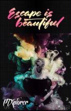 Escape is Beautiful by PTXplorer