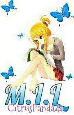 M.I.L by CitrusPanda44zHIATUS