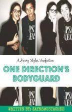 One Direction's Bodyguard (A Harry Styles Fanfiction) by ZaynsMustache