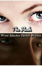 Wenn Schurken Helden Werden/ The Flash FF by saskia_holmes_fanfic