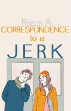 Correspondence to a Jerk by corsettes