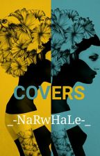 Covers! by _-NaRwHaLe-_