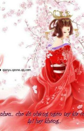 Ngâm Vịnh Phong Ca ( Xuyên Không , Cung Đấu, Giang Hồ, Ngôn Tình) by rosermery_yuki