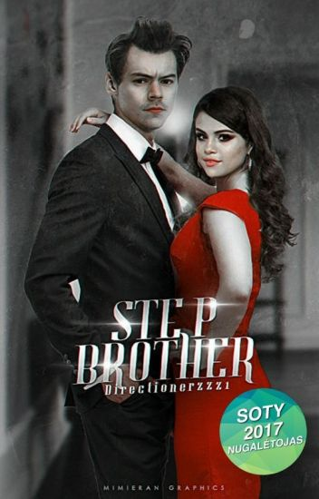 Stepbrother (Harry Styles&Selena Gomez Lithuania fanfiction)