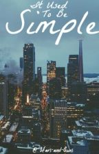 It used to be Simple | ft.Cole Sprouse by Stars-and-Guns